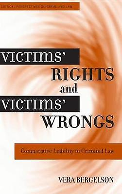 Victims& Rights and Victims& Wrongs - Comparative Liability in Crimina