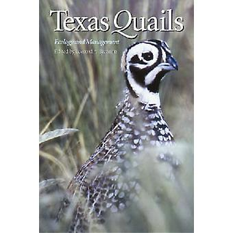 Texas Quails - Ecology and Management by Leonard A. Brennan - Katharin