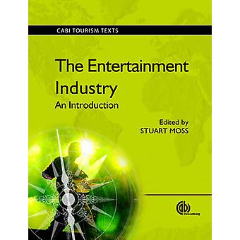 The Entertainment Industry - An Introduction by S. Moss - 978184593551