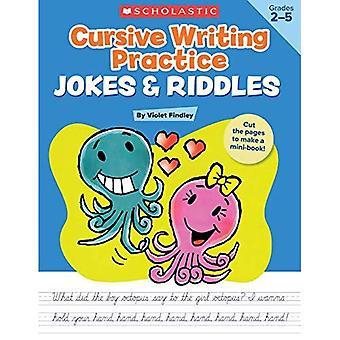 Cursive skriva praktiken skämt & gåtor, årskurs 2-5: 40 + reproducerbara praktiken sidor som motiverar barnen att förbättra deras kursiv skrift