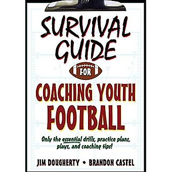 Survival Guide for Coaching Youth Football