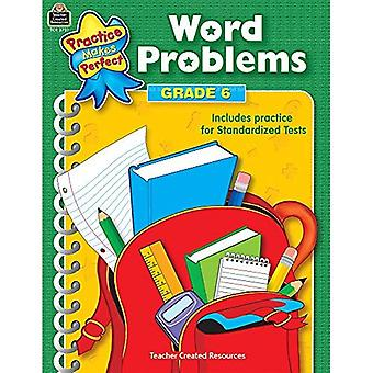 Word Problems Grade 6 (Practice Makes Perfect (Teacher Created Materials))