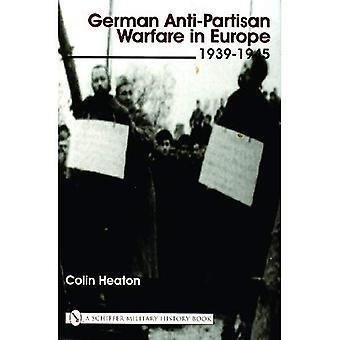 German Anti-Partisan Warfare in Europe: 1939-1945 (Schiffer Military History)