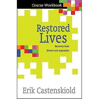 Restored Lives Course Workbook: Recovery form Divorce and Separation (Pack of 10)