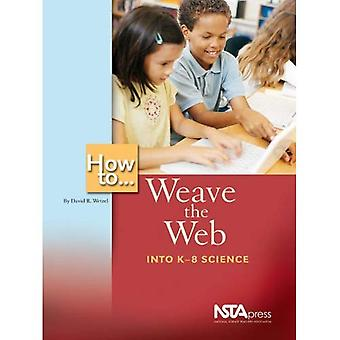 How to Weave the Web Into K-8 Science