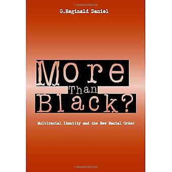 More than Black?: Multiracial Identity and the New Racial Order
