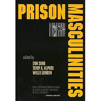 Gefängnis Männlichkeiten