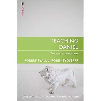 Teaching Daniel: From Text to Message (Proclamation Trust)