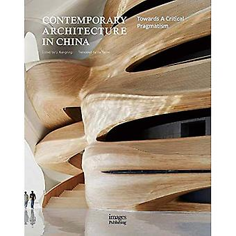 Contemporary Architecture in � China: Towards A Critical Pragmatism