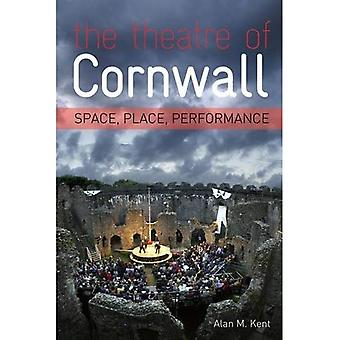 The Theatre of Cornwall: Space, Place and Perfomance