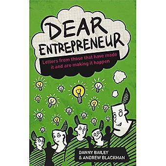 Kære iværksætter: breve fra dem, har gjort det, og er at gøre det ske
