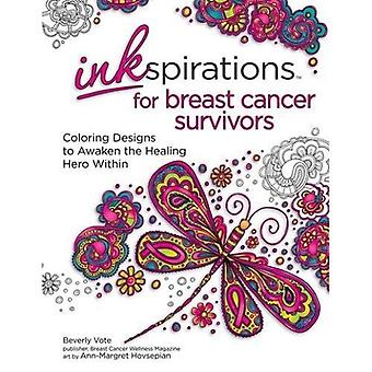 Inkspirations for Breast Cancer Survivors: Coloring Designs to Awaken the Healing Hero Within
