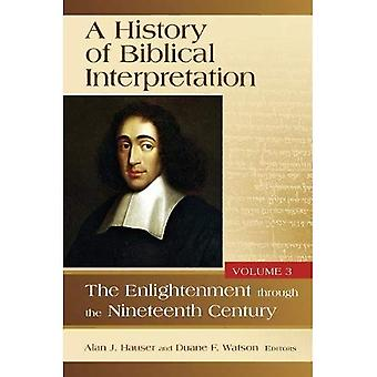 A History of Biblical Interpretation Volume Three:� The Enlightenment through the Nineteenth Century