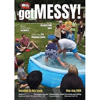 Get Messy! May-August 2018:� Session material, news, stories and inspiration for� the Messy Church community� (Get Messy!)