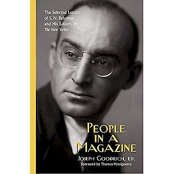 People in a Magazine: The Selected Letters of S. N. Behrman and His Editors at� \