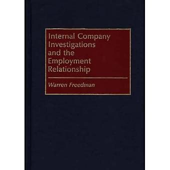 Internal Company Investigations and the Employment Relationship by Freedman & Warren