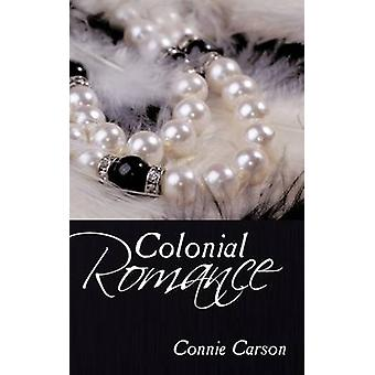 Colonial Romance by Carson & Connie