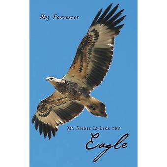 Mon esprit est comme l'aigle par Forrester & Roy