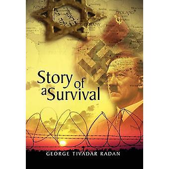 Story of a Survival by RADAN & GEORGE TIVADAR