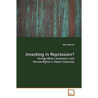 Investeren in repressie door Azarvan & Amir