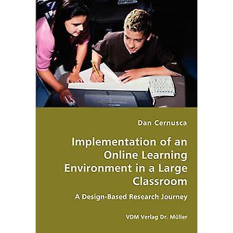 Uitvoering van een Online leeromgeving in een grote klas door Cernusca & Dan