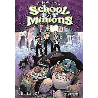 Dr. Critchlores School for Minions 1 by Sheila Grau