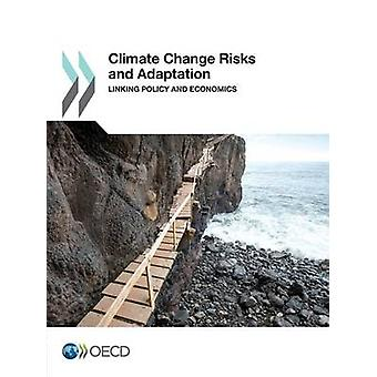 Climate Change Risks and Adaptation  Linking Policy and Economics by OECD