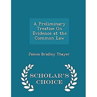 En preliminär avhandling om bevisning vid common law-Scholar ' s Choice Edition