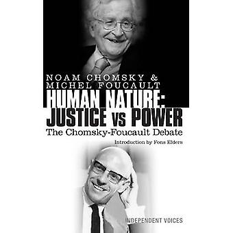 Human Nature - Justice Versus Power - The Chomsky-Foucault Debate by No