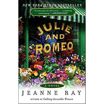 Julie and Romeo by Jeanne Ray - 9780307986726 Book