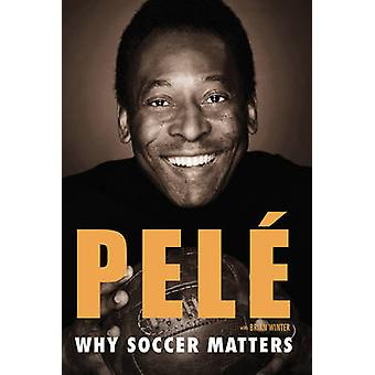 Why Soccer Matters by Pele - Brian Winter - 9780451468758 Book
