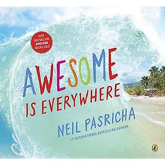 Awesome Is Everywhere by Neil Pasricha - 9780670069330 Book