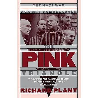 The Pink Triangle - Nazi War Against Homosexuals (New edition) by Rich