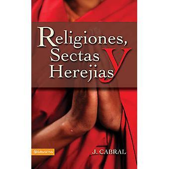 Religiones - Sectas y Herejias by J Cabral - 9780829712827 Book