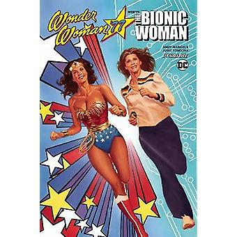 Wonder Woman 77 Meets The Bionic Woman by Andy Mangels - 978152410372