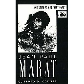 Jean Paul Marat - Scientist and Revolutionary by Clifford Conner - 978