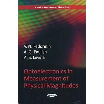 Optoelectronics in Measurement of Physical Magnitudes by V. N. Fedori