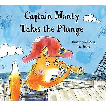 Captain Monty Takes The Plunge by Jennifer Mook-Sang - 9781771386265