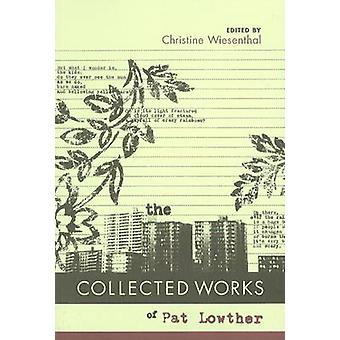 Collected Works of Pat Lowther by Christine Wiesenthal - 978189712661