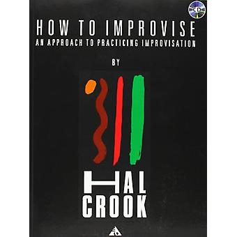How to Improvise -  An Approach to Practicing Improvisation  (Book & C
