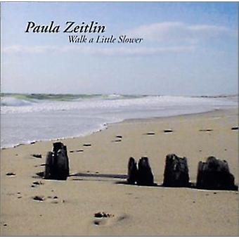 Paula Zeitlin - caminar una importación de USA poco más lento [CD]