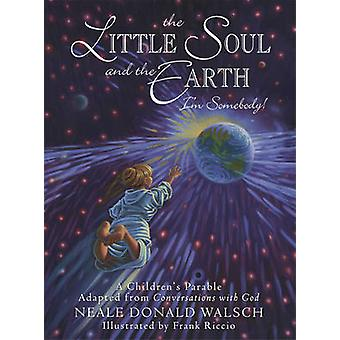Little Soul and the Earth by Neale Donald Walsch & Frank Riccio