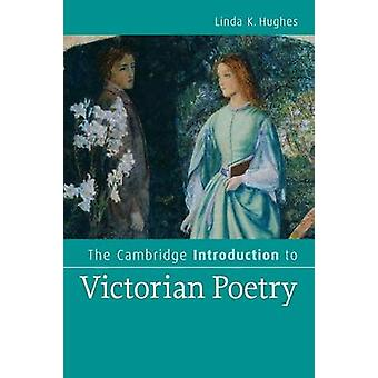 The Cambridge Introduction to Victorian Poetry by Linda K. Hughes
