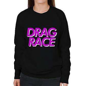Drag Race Pink Font Women's Sweatshirt