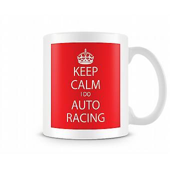 Hålla lugn jag Auto Racing tryckta mugg