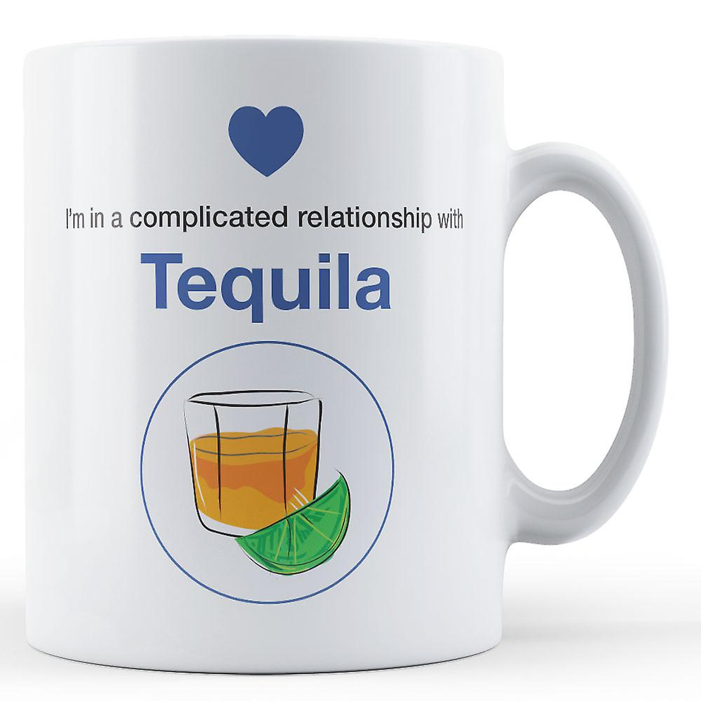 Mug In Complicated With Relationship I'm TequilaPrinted A YvbgfmI76y