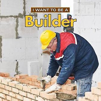 Jag vill vara en Builder - 2018 jag vill för vara en byggmästare - 2018-978022