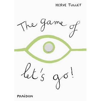 The Game of Let's Go! by Herve Tullet - Edicare - 9780714860756 Book