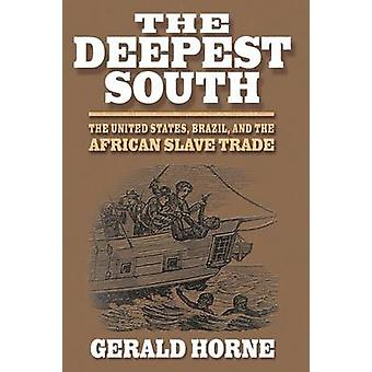 The Deepest South - The United States - Brazil - and the African Slave