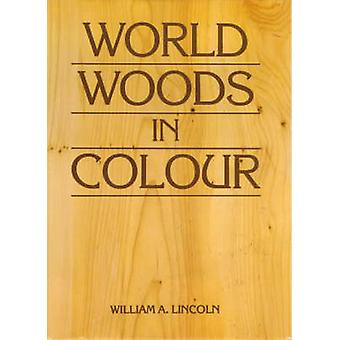 World Woods in Colour by William Alexander Lincoln - 9780854420285 Bo